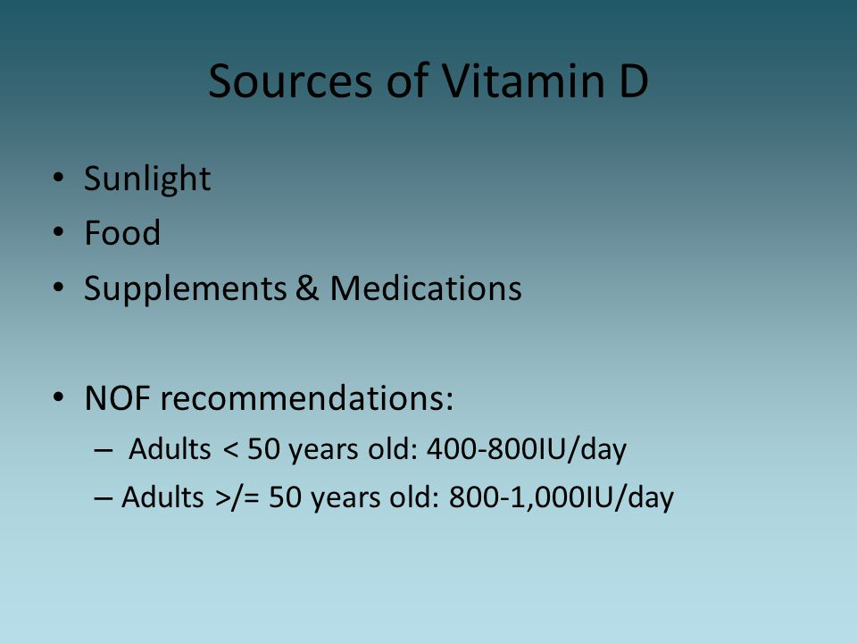 Sources of Vitamin D Sunlight Food Supplements & Medications