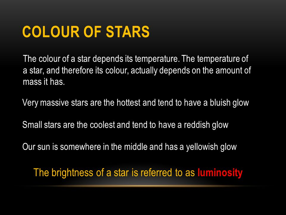 The brightness of a star is referred to as luminosity