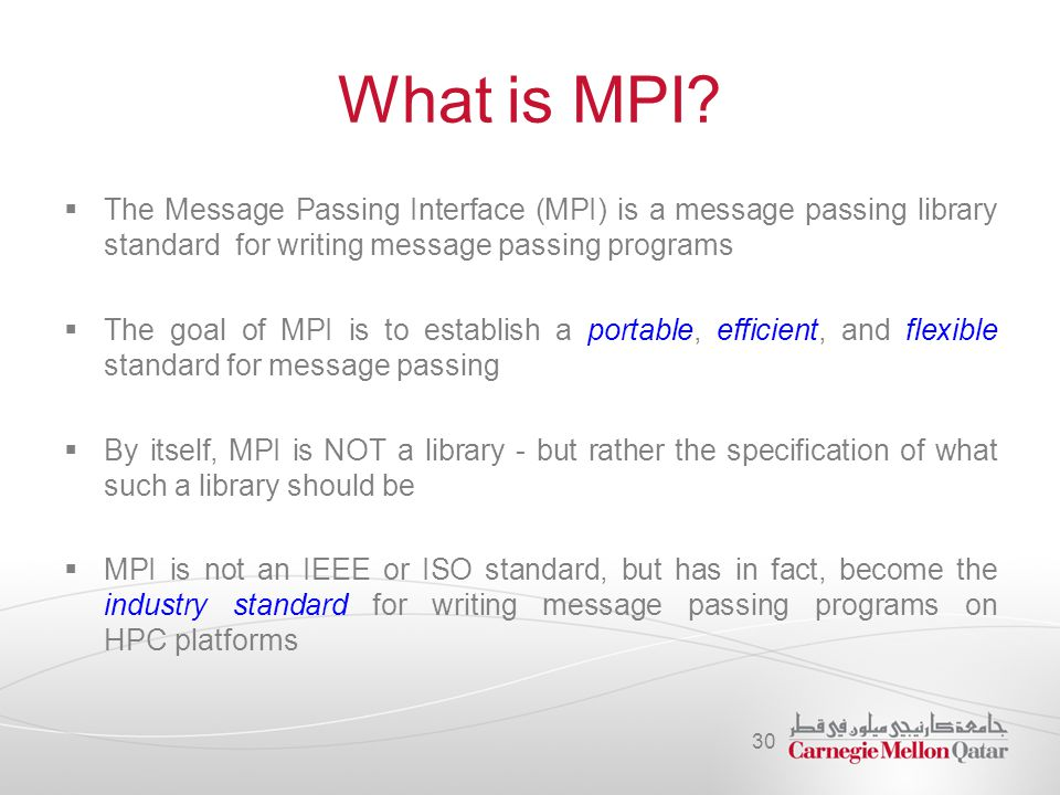What is MPI The Message Passing Interface (MPI) is a message passing library standard for writing message passing programs.
