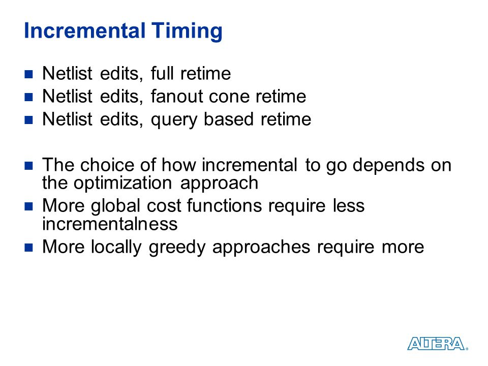 Incremental Timing Netlist edits, full retime