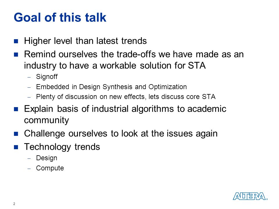 Goal of this talk Higher level than latest trends