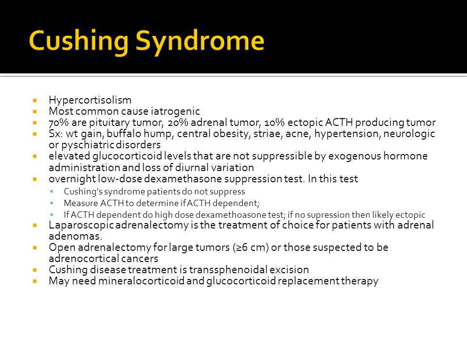 Cushing Syndrome Hypercortisolism Most common cause iatrogenic