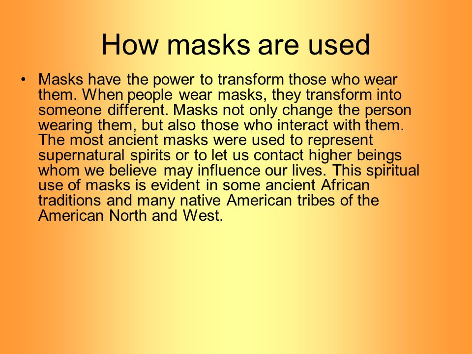 How masks are used