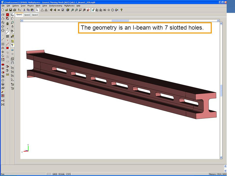 The geometry is an I-beam with 7 slotted holes.