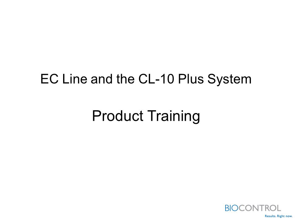 EC Line and the CL-10 Plus System Product Training