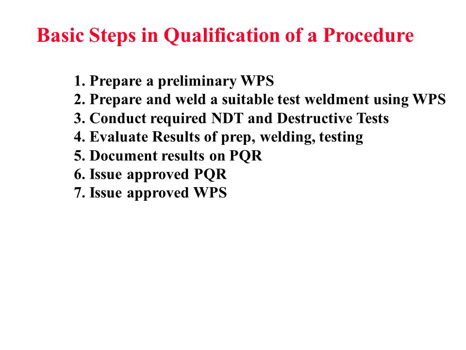 Basic Steps in Qualification of a Procedure