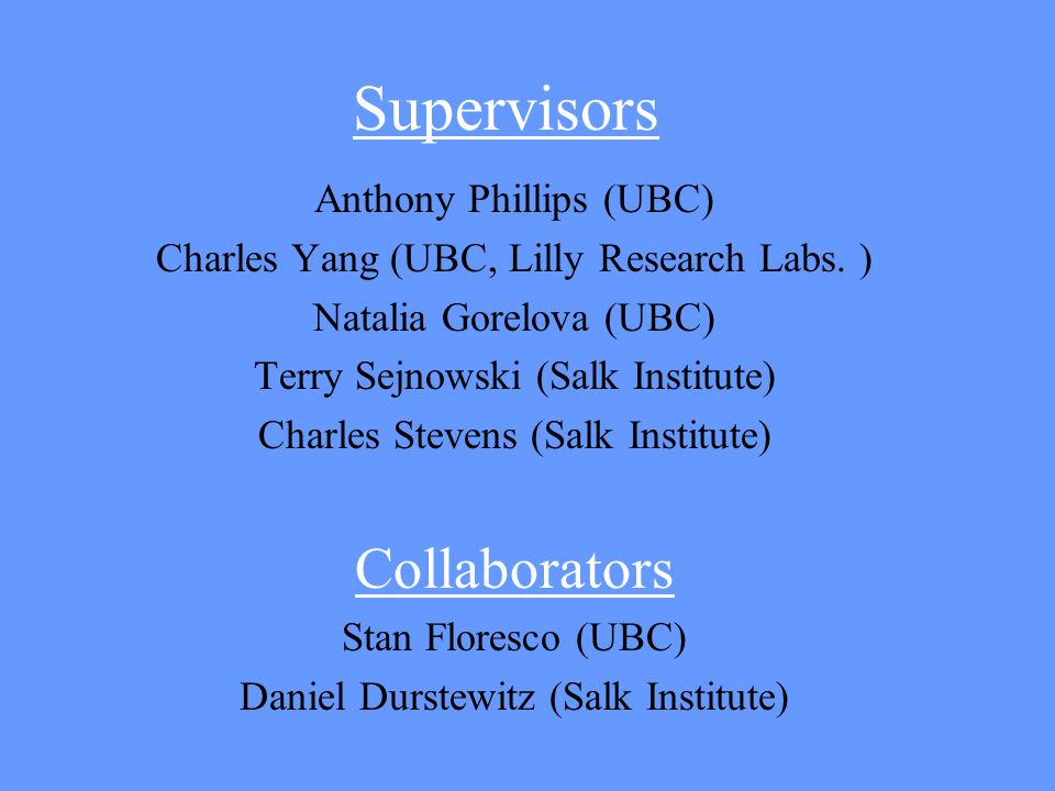 Supervisors Collaborators Anthony Phillips (UBC)