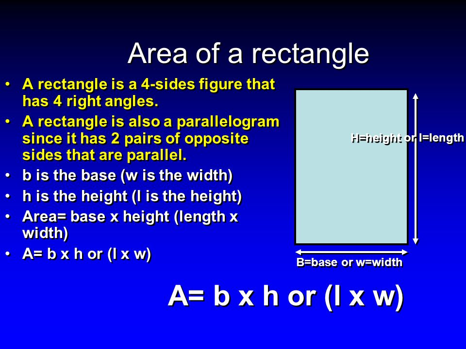 Area of a rectangle A= b x h or (l x w)