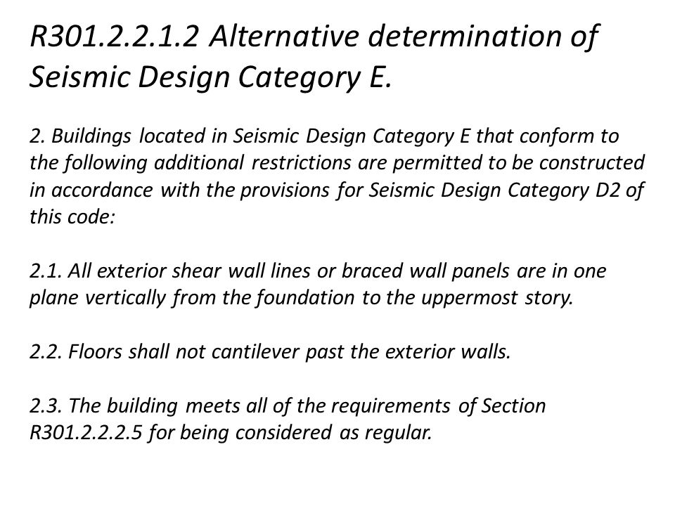 R301.2.2.1.2 Alternative determination of Seismic Design Category E.