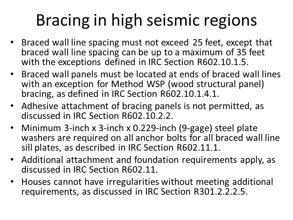 Bracing in high seismic regions