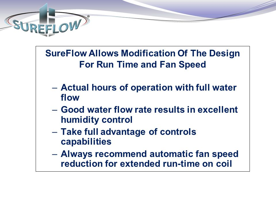 SureFlow Allows Modification Of The Design For Run Time and Fan Speed