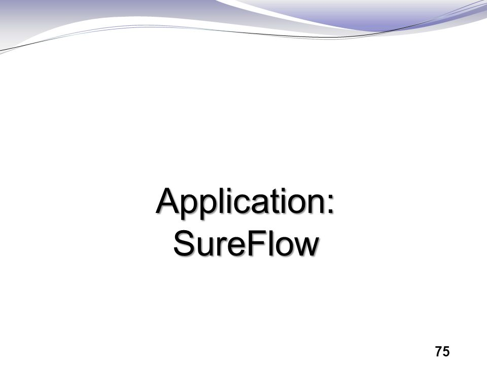 Application: SureFlow