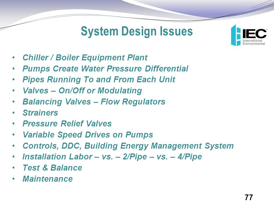 System Design Issues Chiller / Boiler Equipment Plant