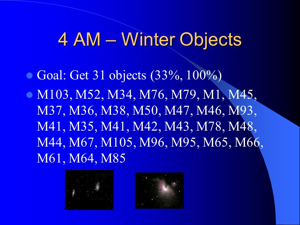 4 AM – Winter Objects Goal: Get 31 objects (33%, 100%)