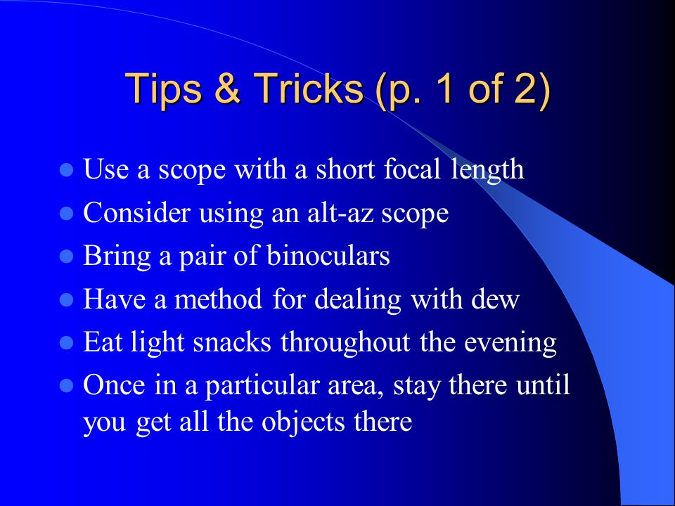 Tips & Tricks (p. 1 of 2) Use a scope with a short focal length