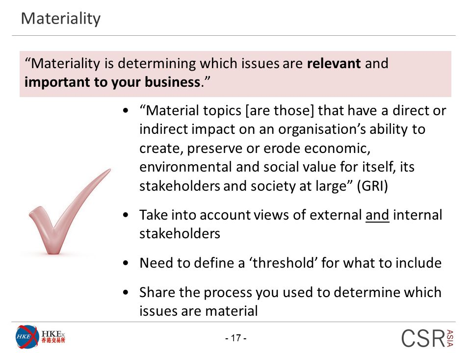 Materiality Materiality is determining which issues are relevant and important to your business.