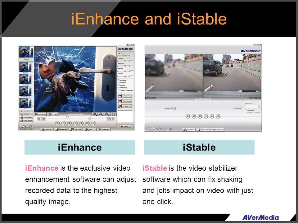 iEnhance and iStable iEnhance iStable