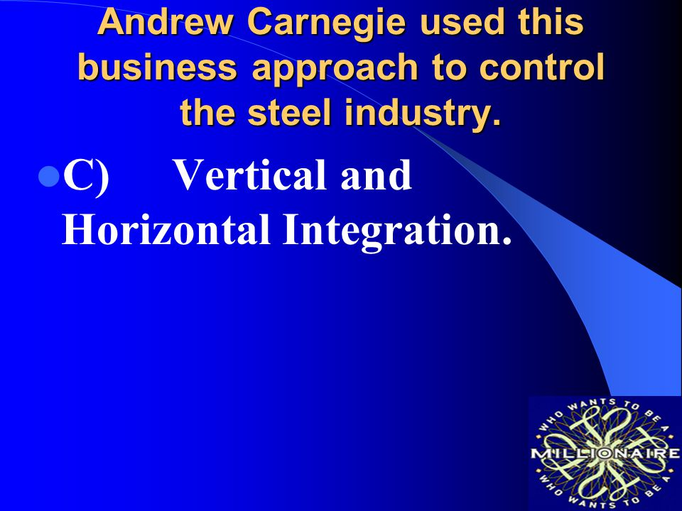 C) Vertical and Horizontal Integration.