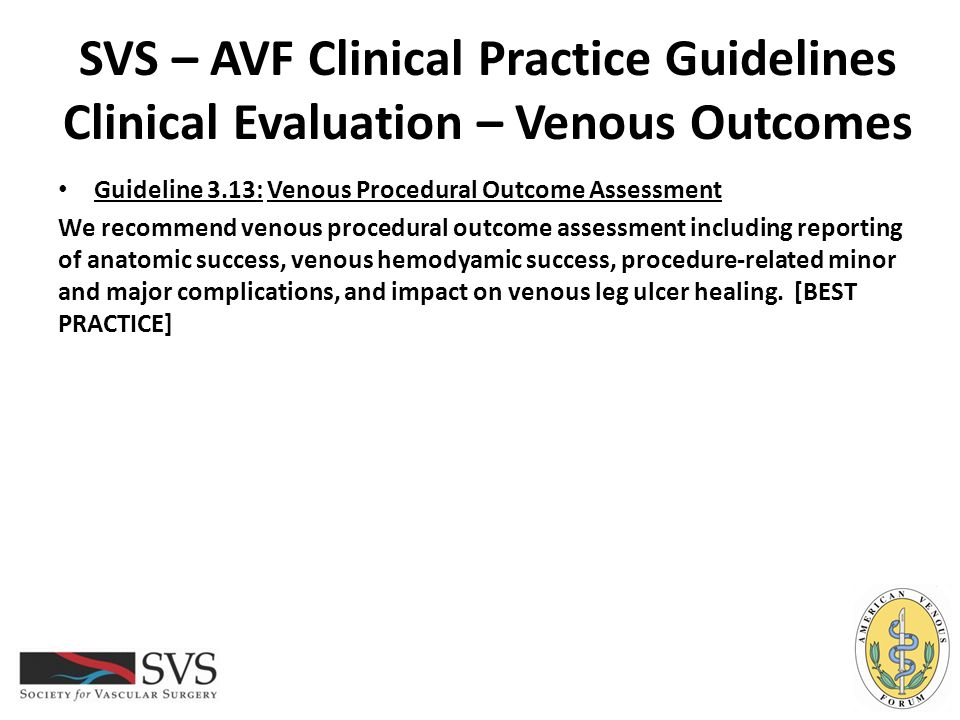 SVS – AVF Clinical Practice Guidelines Clinical Evaluation – Venous Outcomes