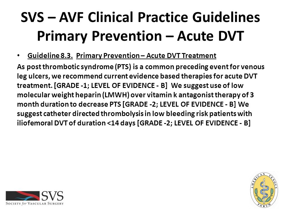 SVS – AVF Clinical Practice Guidelines Primary Prevention – Acute DVT