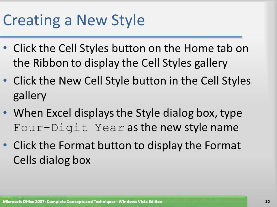 Creating a New Style Click the Cell Styles button on the Home tab on the Ribbon to display the Cell Styles gallery.