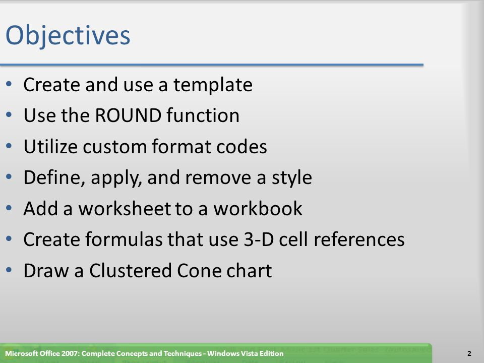 Objectives Create and use a template Use the ROUND function