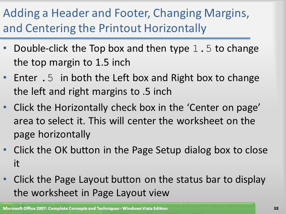 Adding a Header and Footer, Changing Margins, and Centering the Printout Horizontally