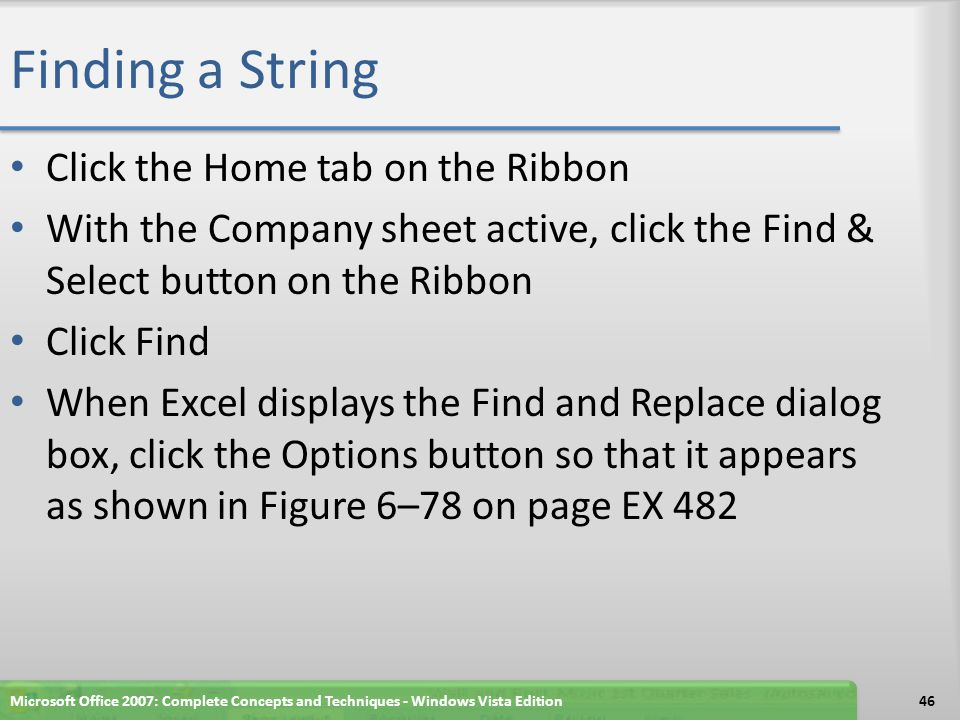 Finding a String Click the Home tab on the Ribbon