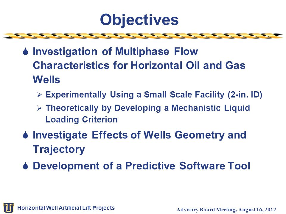 Objectives Investigation of Multiphase Flow Characteristics for Horizontal Oil and Gas Wells. Experimentally Using a Small Scale Facility (2-in. ID)