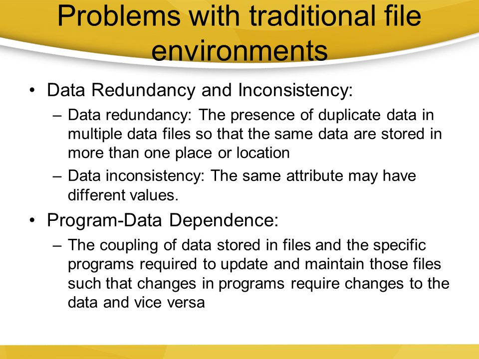 Problems with traditional file environments
