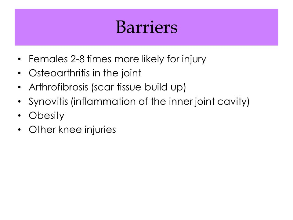 Barriers Females 2-8 times more likely for injury