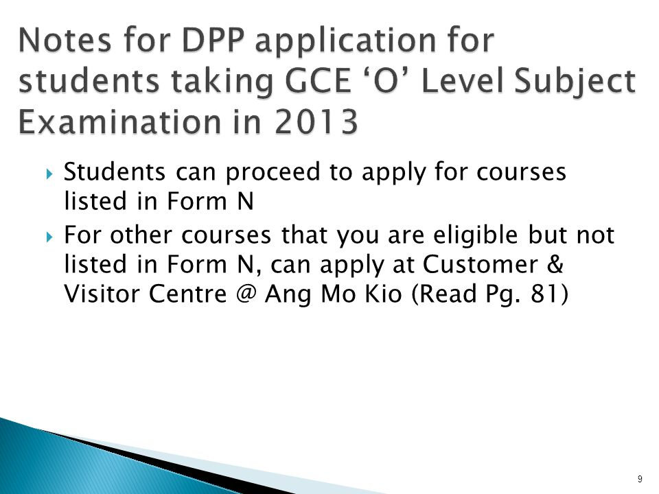 Notes for DPP application for students taking GCE 'O' Level Subject Examination in 2013