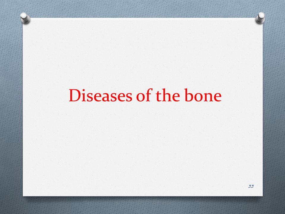 Diseases of the bone