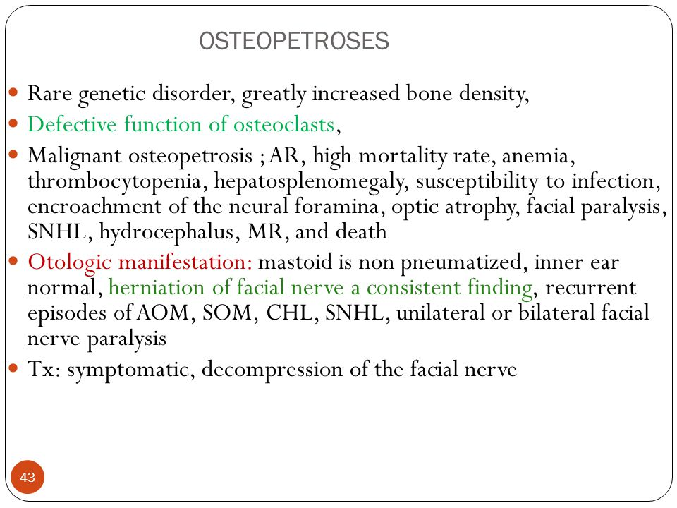 OSTEOPETROSES Rare genetic disorder, greatly increased bone density, Defective function of osteoclasts,