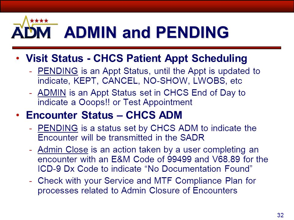 ADMIN and PENDING Visit Status - CHCS Patient Appt Scheduling