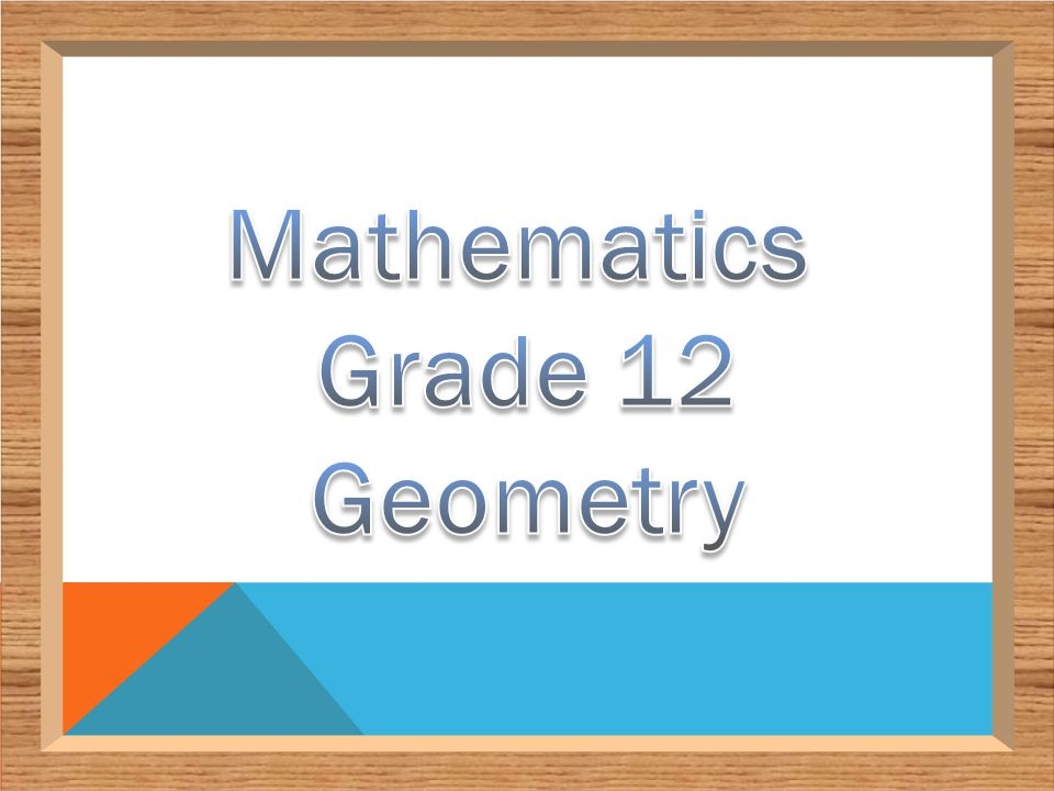 Mathematics Grade 12 Geometry