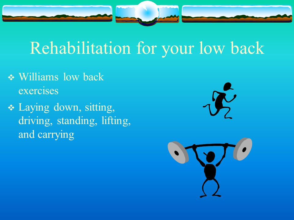 Rehabilitation for your low back
