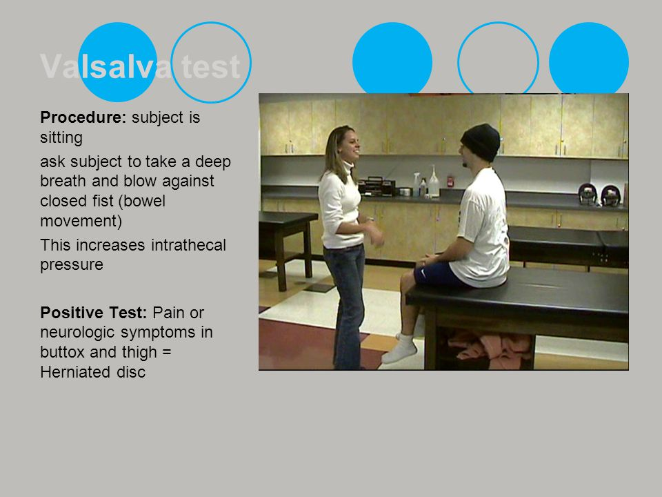 Valsalva test Procedure: subject is sitting