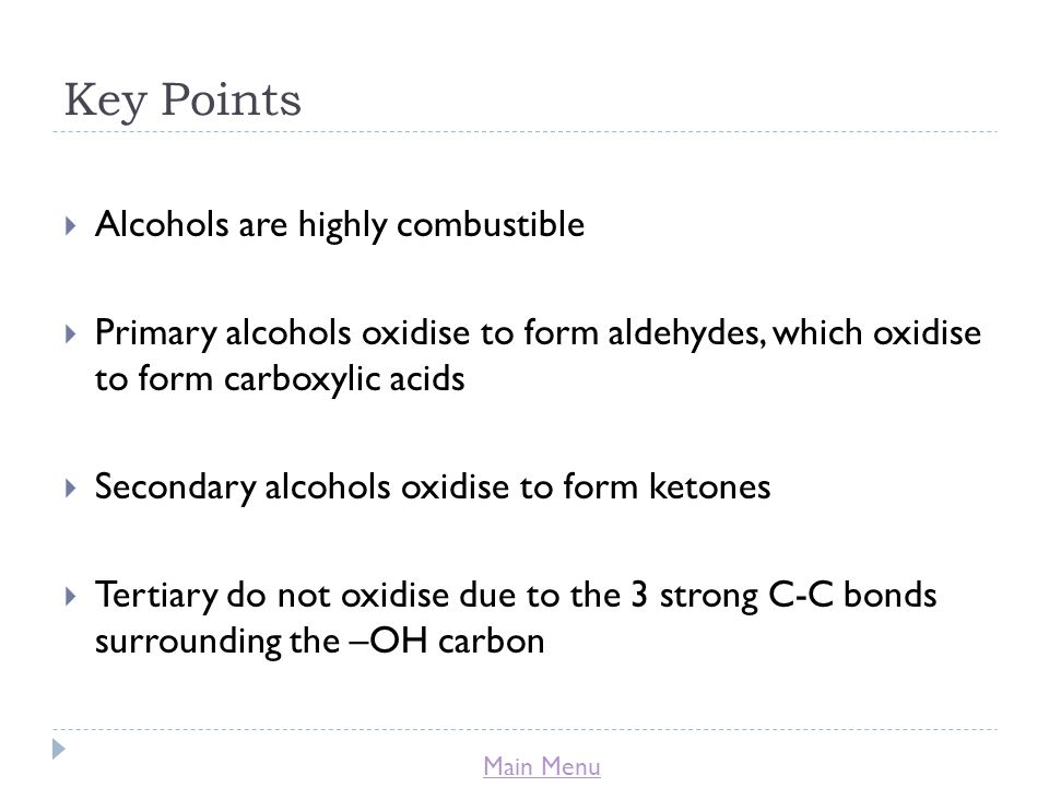 Key Points Alcohols are highly combustible