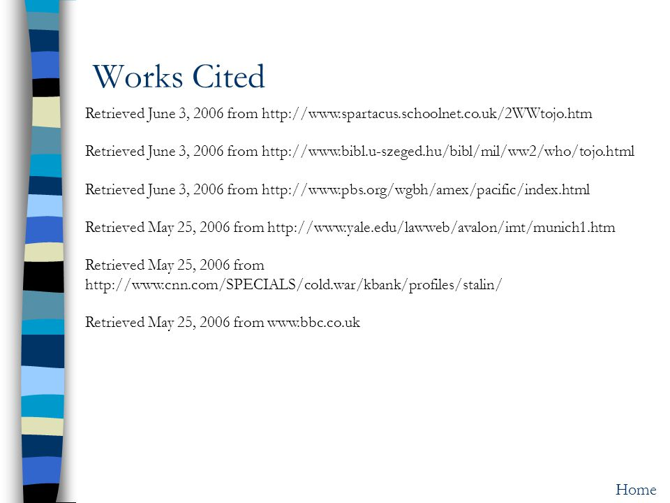 Works Cited Retrieved June 3, 2006 from http://www.spartacus.schoolnet.co.uk/2WWtojo.htm.
