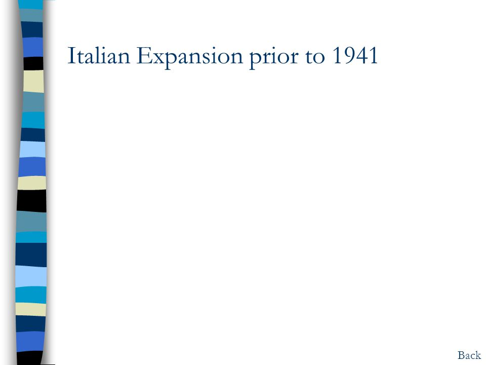 Italian Expansion prior to 1941