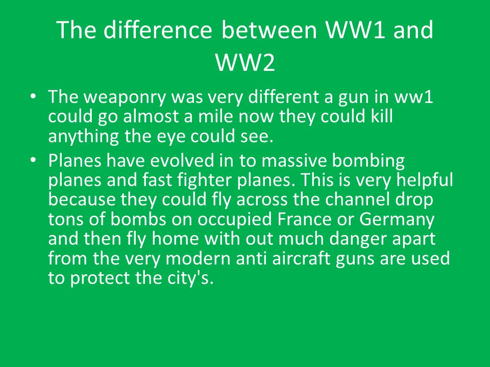 The difference between WW1 and WW2