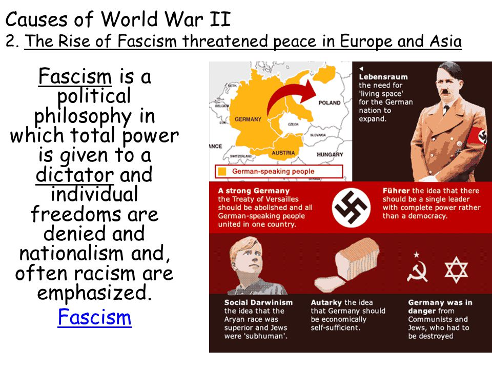 Causes of World War II 2. The Rise of Fascism threatened peace in Europe and Asia