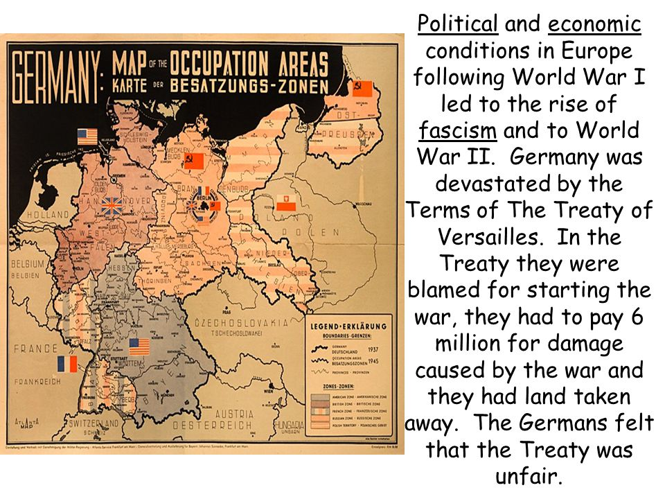 Political and economic conditions in Europe following World War I led to the rise of fascism and to World War II.