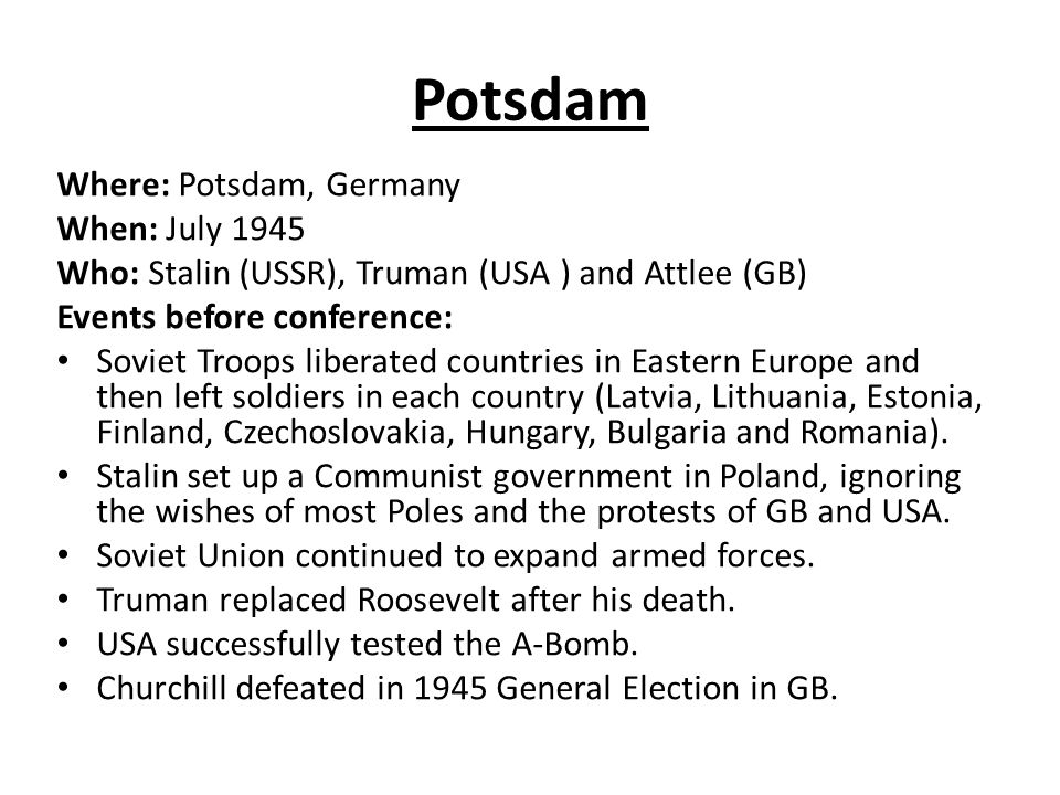 Potsdam Where: Potsdam, Germany When: July 1945