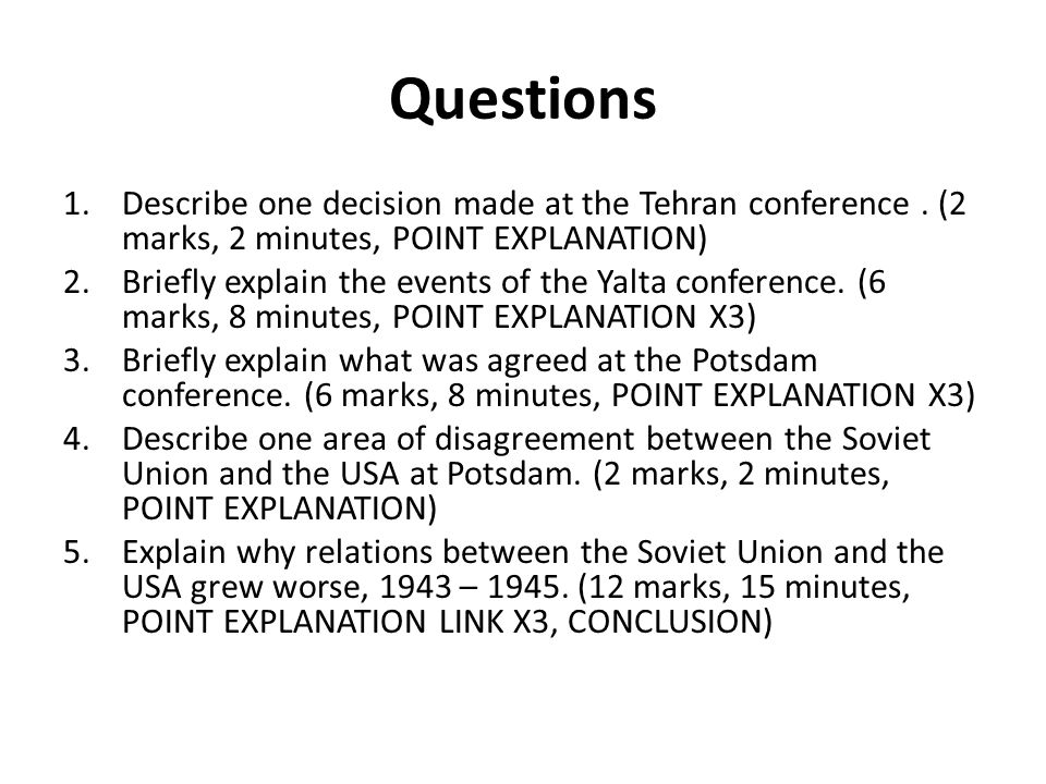 Questions Describe one decision made at the Tehran conference . (2 marks, 2 minutes, POINT EXPLANATION)