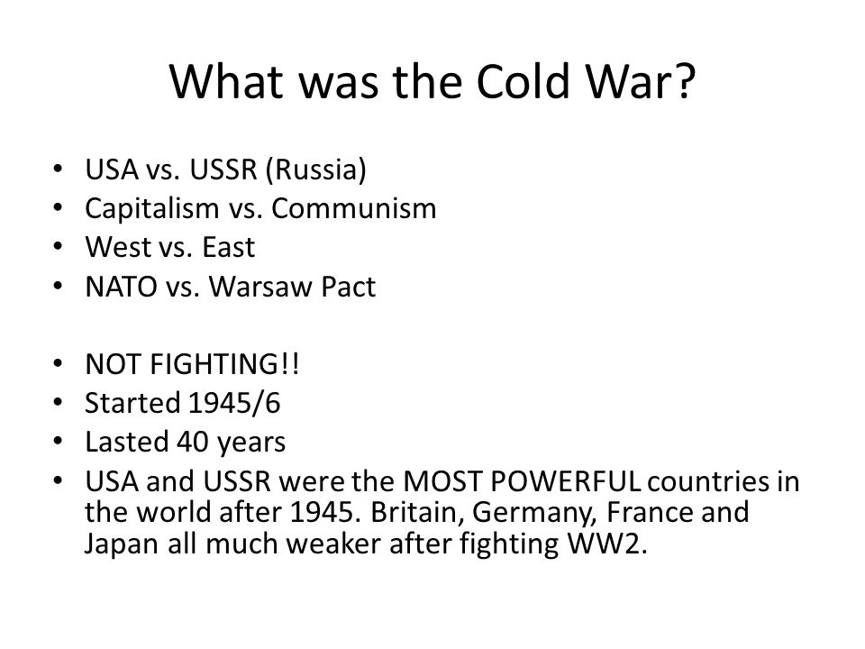 What was the Cold War USA vs. USSR (Russia) Capitalism vs. Communism