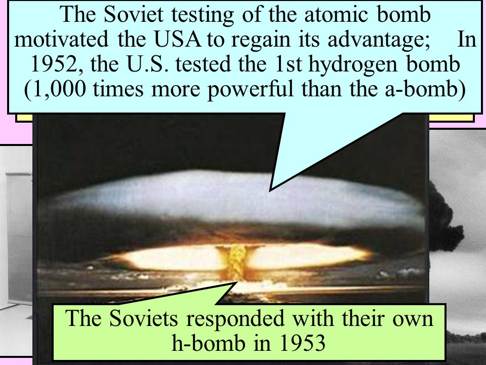 The Soviets responded with their own h-bomb in 1953