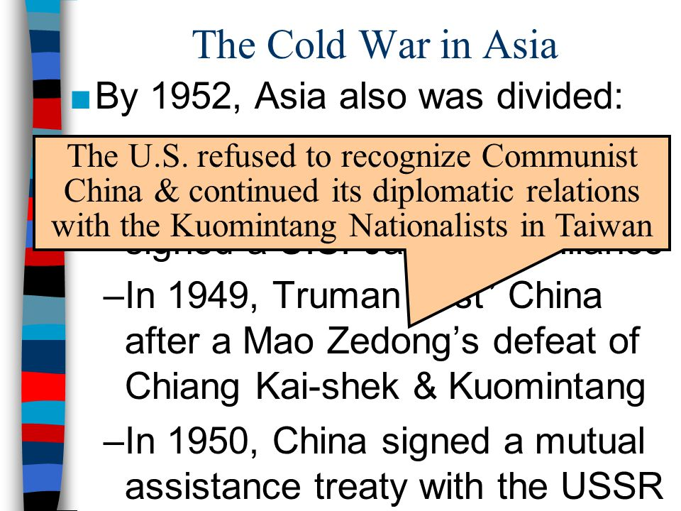 The Cold War in Asia By 1952, Asia also was divided: