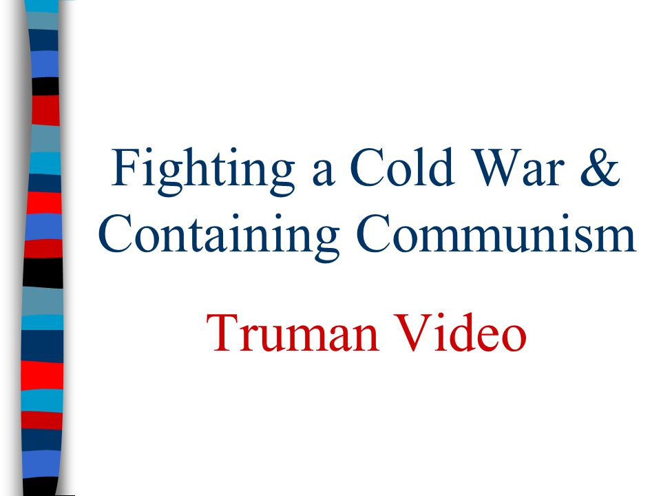 Fighting a Cold War & Containing Communism Truman Video